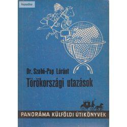 Dr. Szabó- Pap Lóránt: Törökországi utazások