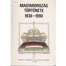 Magyarország története 1938-1990 tankönyv a középiskolák IV. osztályosai számára 2. félév