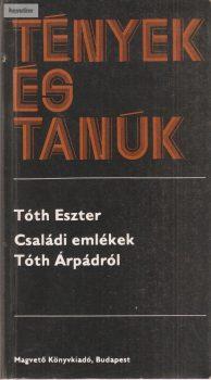 Tóth Eszter: Családi emlékek Tóth Árpádról