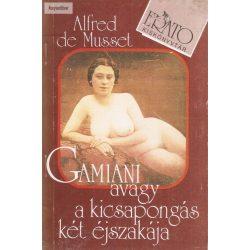 Alfred de Musset: Gamiani avagy a kicsapongás két éjszakája