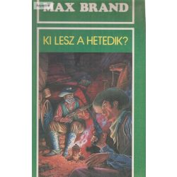 Max Brand: Ki lesz a hetedik?