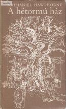 Nathaniel Hawthorne: A hétormú ház