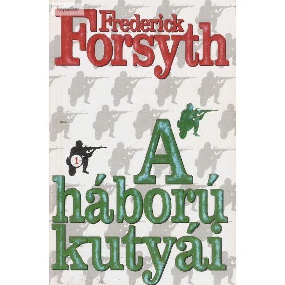 Frederick Forsyth A háború kutyái