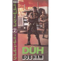 Bob Ham: Düh