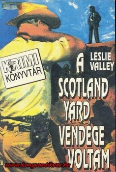 Leslie Valley A Scotland Yard vendége voltam