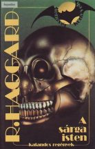 Henry Rider Haggard : A sárga isten