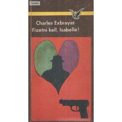 Charles Exbrayat: Fizetni kell, Isabelle!