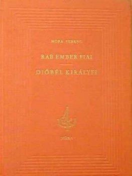 Móra Ferenc Rab ember fiai, Dióbél királyfi