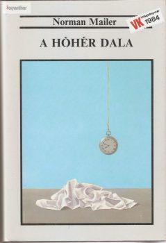 Norman Mailer: A hóhér dala I.II.