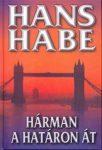 Hans Habe Hárman a határon át
