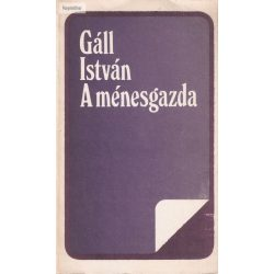 Gáll István: A ménesgazda