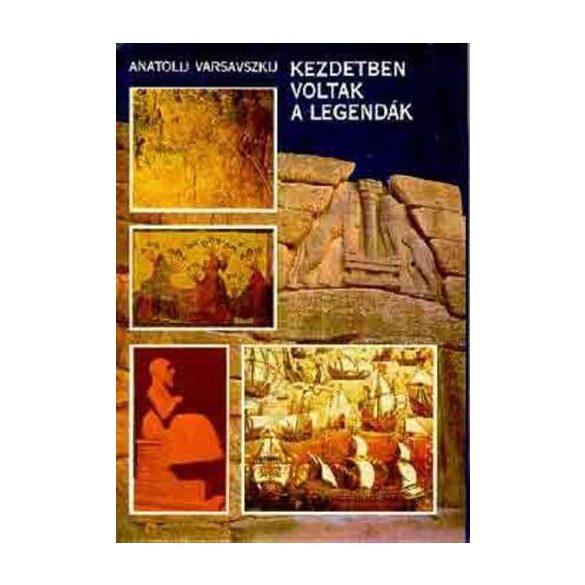 Anatolij Varsavszkij Kezdetben voltak a legendák