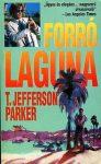 T. Jefferson Parker Forró laguna