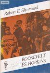 Robert E. Sherwood: Roosevelt és Hopkins I. II.