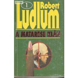 Robert Ludlum: A Matarese klán 1-2.