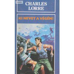 Charles Lorre Ki nevet a végén?