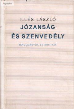 Illés László: Józanság és szenvedély (tanulmányok és kritikák)