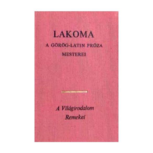 Simon Róbert (szerk.) Lakoma A görög-latin próza mesterei