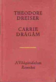 Theodore Dreiser: Carrie drágám