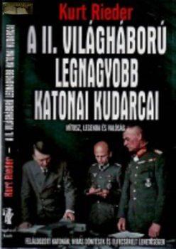 Kurt Rieder A II. világháború legnagyobb katonai kudarcai