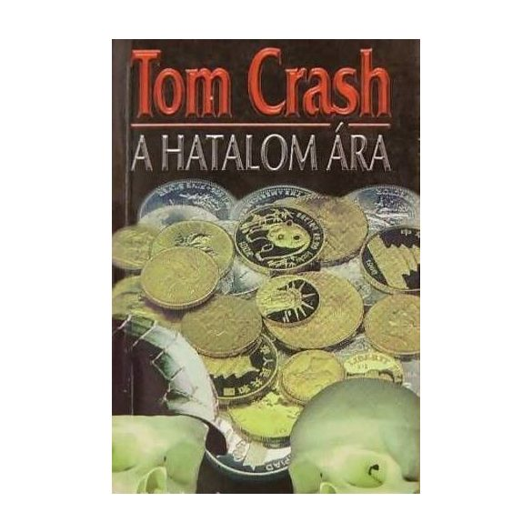 Tom Crash A hatalom ára