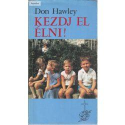 Don Hawley: Kezdj el élni!