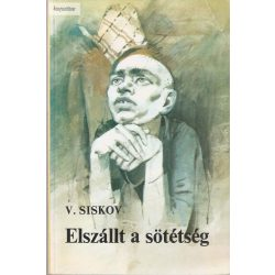Vjacseszlav Siskov: Elszállt a sötétség