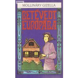 Mollináry Gizella: Betévedt Európába I.