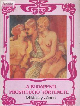Miklóssy János: A budapesti prostitúció története