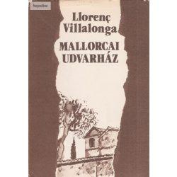 Llorenc Villalonga: Mallorcai udvarház