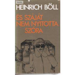 Heinrich Böll: És száját nem nyitotta szóra