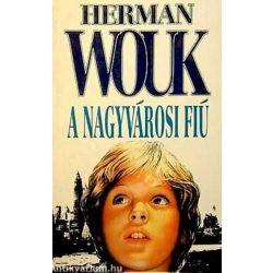 Herman Wouk A nagyvárosi fiú