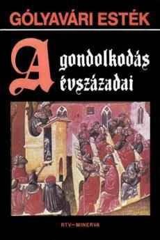 Gólyavári esték: A gondolkodás évszázadai