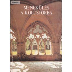 Majtényi Zoltán (szerk.) Menekülés a kolostorba