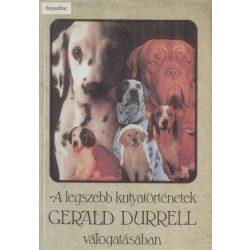 Gerald Durrell (szerk.): A legszebb kutyatörténetek Gerald Durrell válogatásában