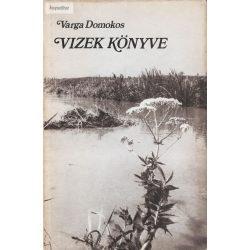 Varga Domokos: Vizek könyve