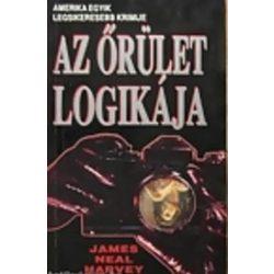 James Neal Harvey Az őrület logikája