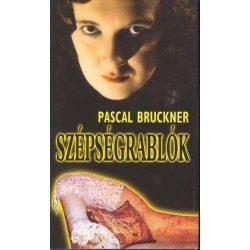 Pascal Bruckner Szépségrablók
