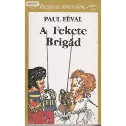 Paul Féval: A Fekete Brigád