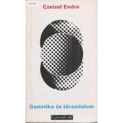 Czeizel Endre: Genetika és társadalom