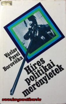 Václav Pavel Borovicka Híres politikai merényletek