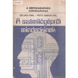 Szluka Emil – Pető Gábor Pál: A számítógépről mindenkinek