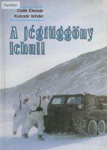 Csák Elemér – Kulcsár István: A jégfüggöny lehull