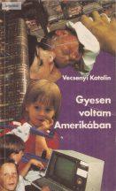 Vecsenyi Katalin: Gyesen voltam Amerikában