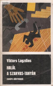 Viktors Lagzdins: Halál a szarvas-tanyán