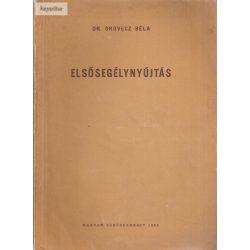 Dr. Oravecz Béla: Elsősegélynyújtás