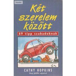 Cathy Hopkins: Két szerelem között 69 tipp szabadoknak