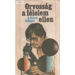 A. Vajner - G. Vajner: Orvosság a félelem ellen