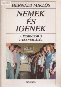 Hernádi Miklós: Nemek és igenek (A feminizmus vitaanyagából)