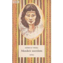 Móricz Virág: Mexikói szerelem